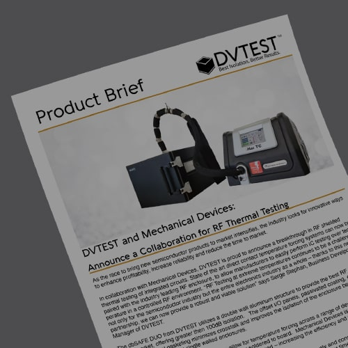 DVTEST and Mechanical Devices: Announce a Collaboration for RF Thermal Testing