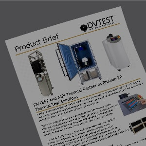 DVTEST and MPI Thermal Partner to Provide RF Thermal Test Solutions